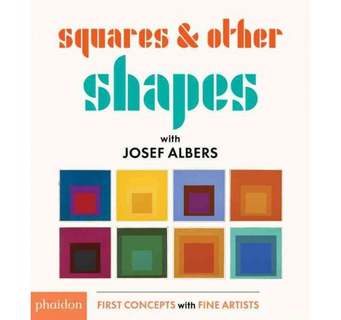 Squares & Other Shapes : with Josef Albers (Hardcover) - image 1 of 1