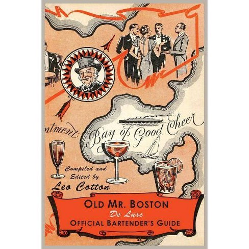 Old Mr. Boston Deluxe Official Bartender's Guide - by  Leo Cotton & Boston (Paperback) - image 1 of 1