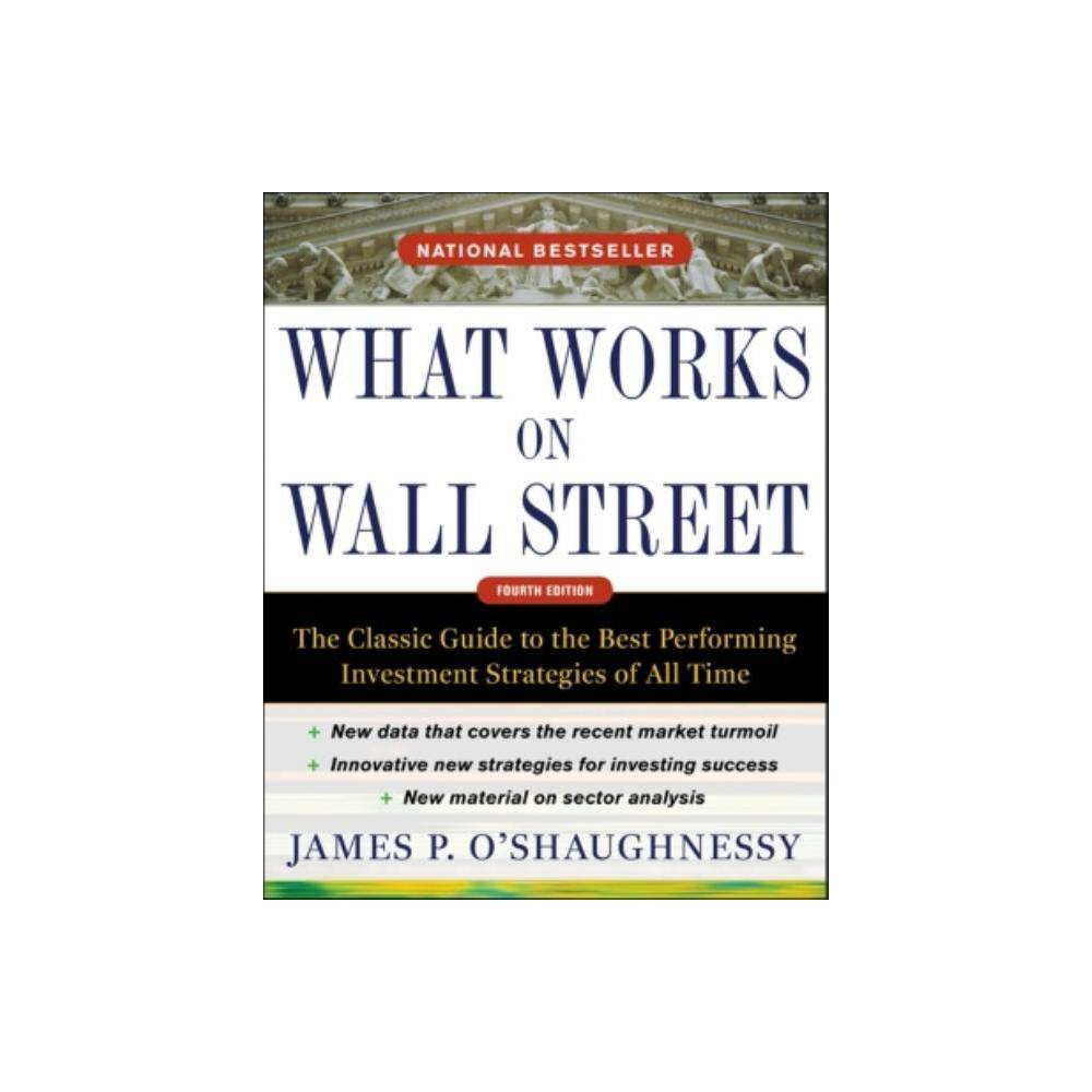 What Works On Wall Street 4th Edition By James O Shaughnessy Hardcover