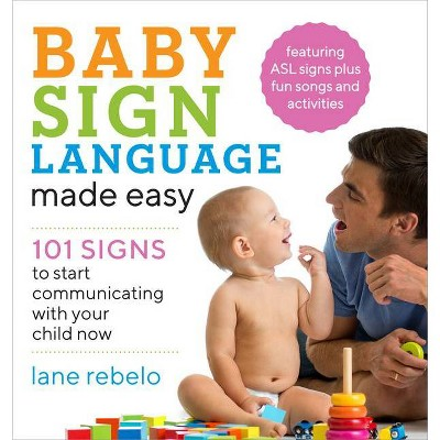 Baby Sign Language Made Easy - by Lane Rebelo (Paperback)
