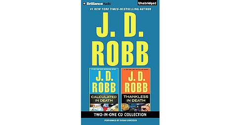 J. D. Robb Two-in-One CD Collection : Calculated in Death / Thankless in Death (Abridged) (CD/Spoken - image 1 of 1