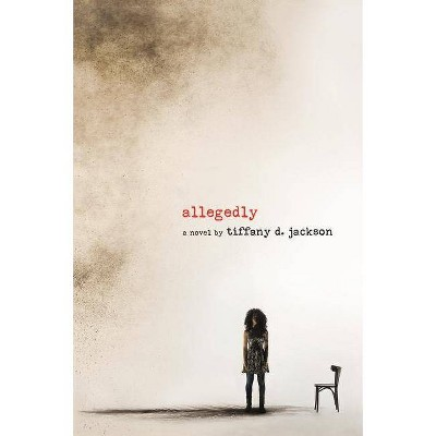 Allegedly - by  Tiffany D Jackson (Paperback)