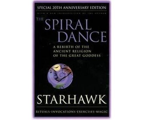 Spiral Dance : A Rebirth of the Ancient Religion of the Great Goddess (Annual / Subsequent) (Paperback) - image 1 of 1