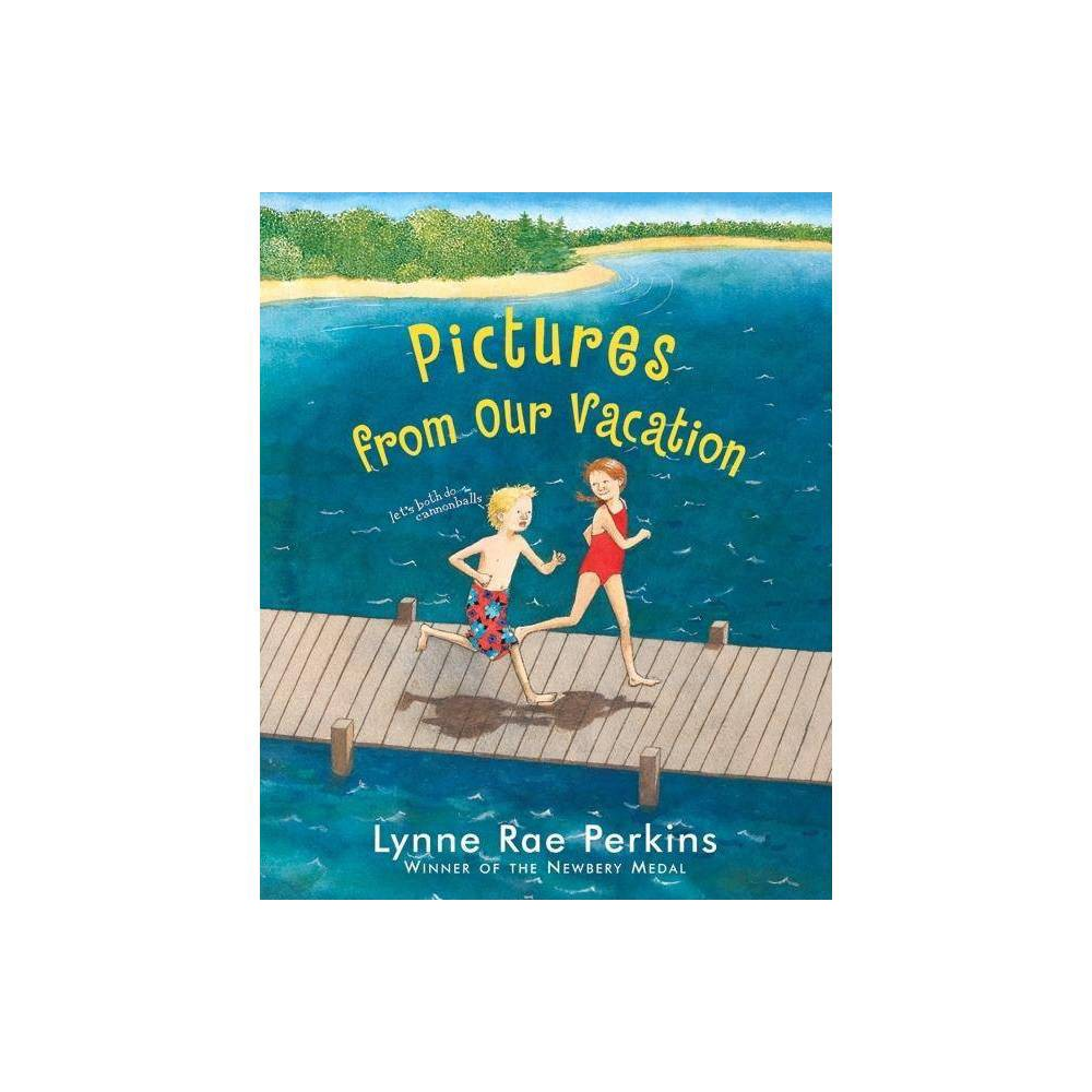 Pictures From Our Vacation By Lynne Rae Perkins Hardcover
