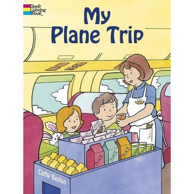 My Plane Trip - (Dover Coloring Books) by  Cathy Beylon (Paperback)