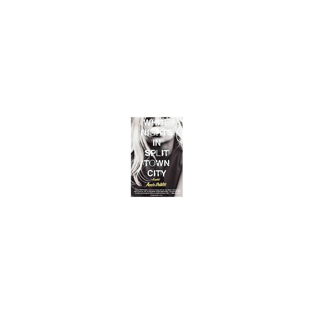 White Nights in Split Town City (Paperback) (Annie Dewitt)