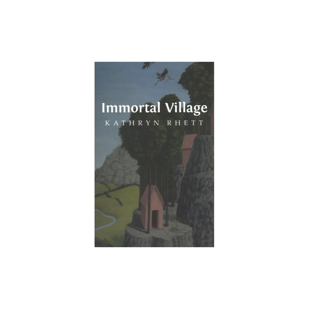 Immortal Village - by Kathryn Rhett (Paperback)