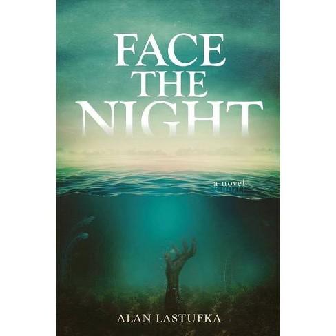 Face the Night - by Alan Lastufka - image 1 of 1