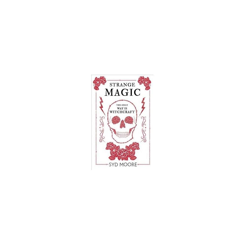 Strange Magic (Paperback) (Syd Moore)