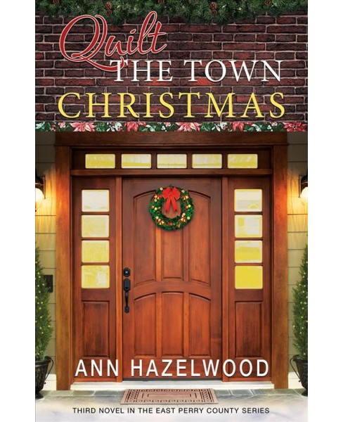 Quilt the Town Christmas (Paperback) (Ann Hazelwood) - image 1 of 1