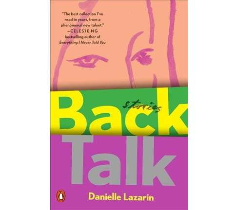 Back Talk : Stories -  by Danielle Lazarin (Paperback) - image 1 of 1
