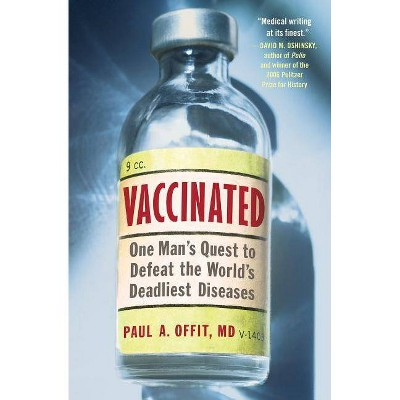 Vaccinated - by  Paul A Offit (Paperback)
