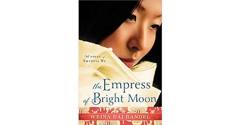 Empress of Bright Moon (Paperback) (Weina Dai Randel) - image 1 of 1