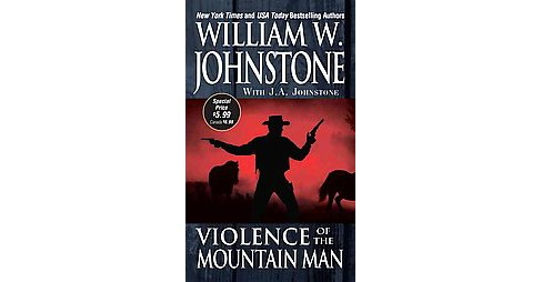 Violence of the Mountain Man (Reissue) (Paperback) (William W. Johnstone & J. A. Johnstone) - image 1 of 1
