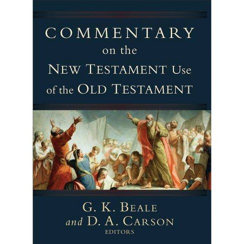 Commentary on the New Testament Use of the Old Testament - by  D A Carson & G K Beale (Hardcover) - image 1 of 1