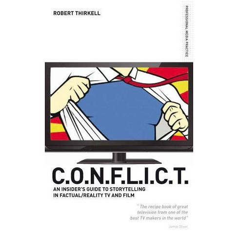 Conflict the Producers Guide to Storytelling in Reality TV & Film - (Professional Media Practice) - image 1 of 1