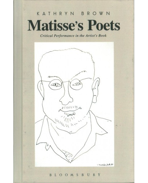 Matisse's Poets : Critical Performance in the Artist's Book (Hardcover) (Kathryn Brown) - image 1 of 1