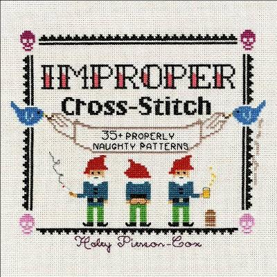 Improper Cross-Stitch - by  Haley Pierson-Cox (Hardcover)