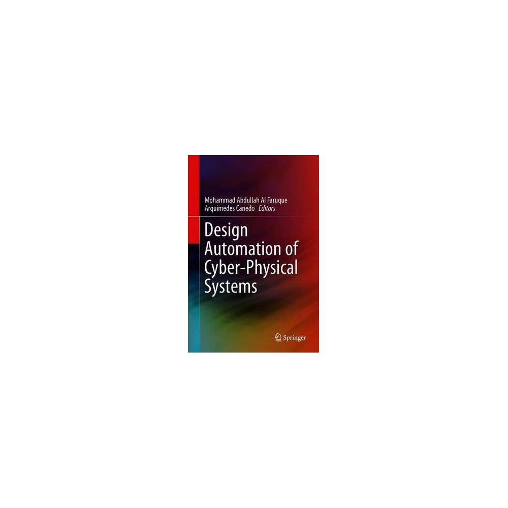 Design Automation of Cyber-physical Systems - by Mohammad Abdullah Al Faruque (Hardcover)