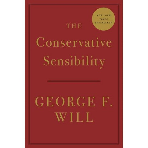 The Conservative Sensibility - by  George F Will (Hardcover) - image 1 of 1