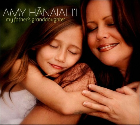 Amy Hanaiali'i - My Father's Granddaughter (CD) - image 1 of 1