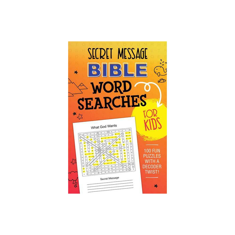 Secret Message Bible Word Searches For Kids By Compiled By Barbour Staff Paperback