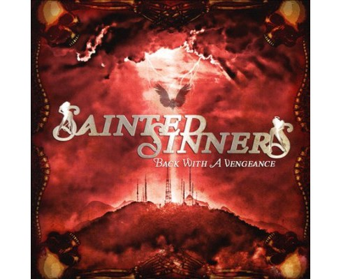 Sainted Sinners - Back With A Vengeance (CD) - image 1 of 1