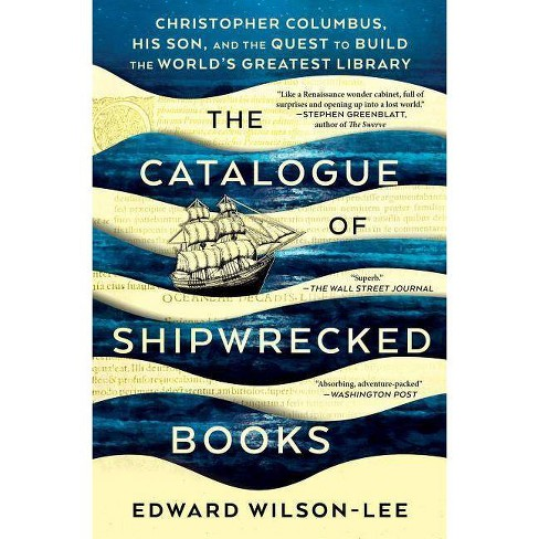 The Catalogue of Shipwrecked Books - by  Edward Wilson-Lee (Paperback) - image 1 of 1