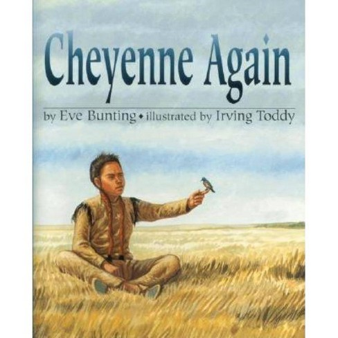 Cheyenne Again - by  Eve Bunting (Paperback) - image 1 of 1