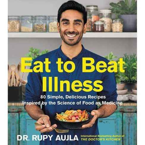 Eat to Beat Illness - by  Rupy Aujla (Hardcover) - image 1 of 1