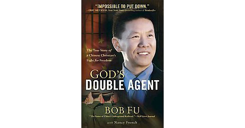 God's Double Agent : The True Story of a Chinese Christian's Fight for Freedom (Reprint) (Paperback) - image 1 of 1