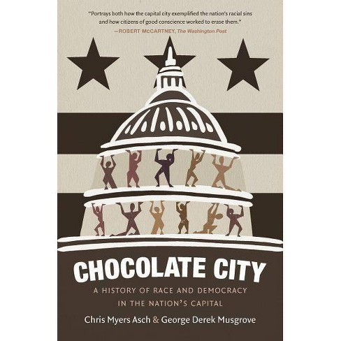 Chocolate City - by  Chris Myers Asch & George Derek Musgrove (Paperback) - image 1 of 1