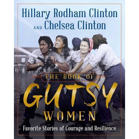 The Book of Gutsy Women - by Hillary Rodham Clinton and Chelsea Clinton(Hardcover) - image 1 of 1