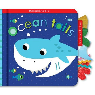 Ocean Tails: Scholastic Early Learners (Touch and Explore)- (Board Book)