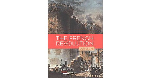 French Revolution (Reprint) (Paperback) (Kate Riggs) - image 1 of 1