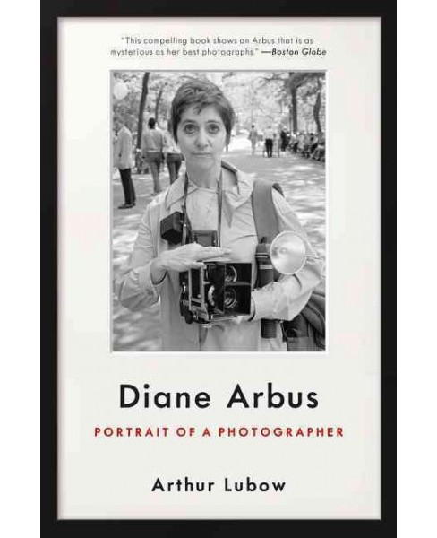 Diane Arbus : Portrait of a Photographer (Reprint) (Paperback) (Arthur Lubow) - image 1 of 1