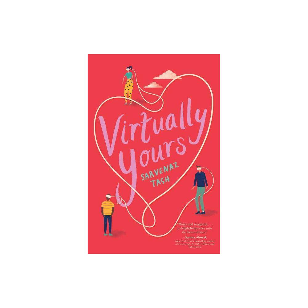 Virtually Yours By Sarvenaz Tash Hardcover