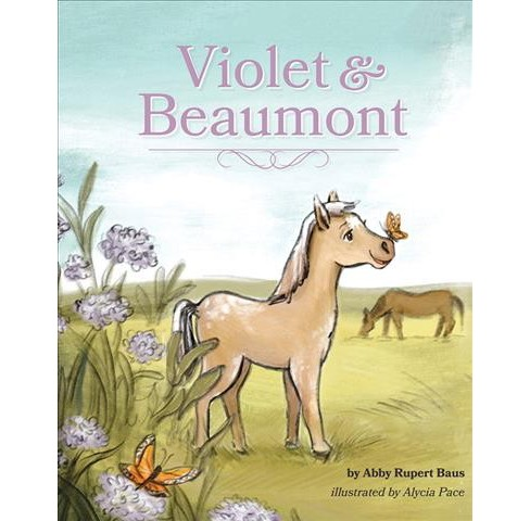 Violet & Beaumont -  by Abby Rupert Baus (Hardcover) - image 1 of 1