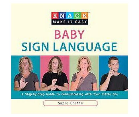 Knack Baby Sign Language : A Step-by-Step Guide to Communicating With Your Little One (Paperback) (Suzie - image 1 of 1