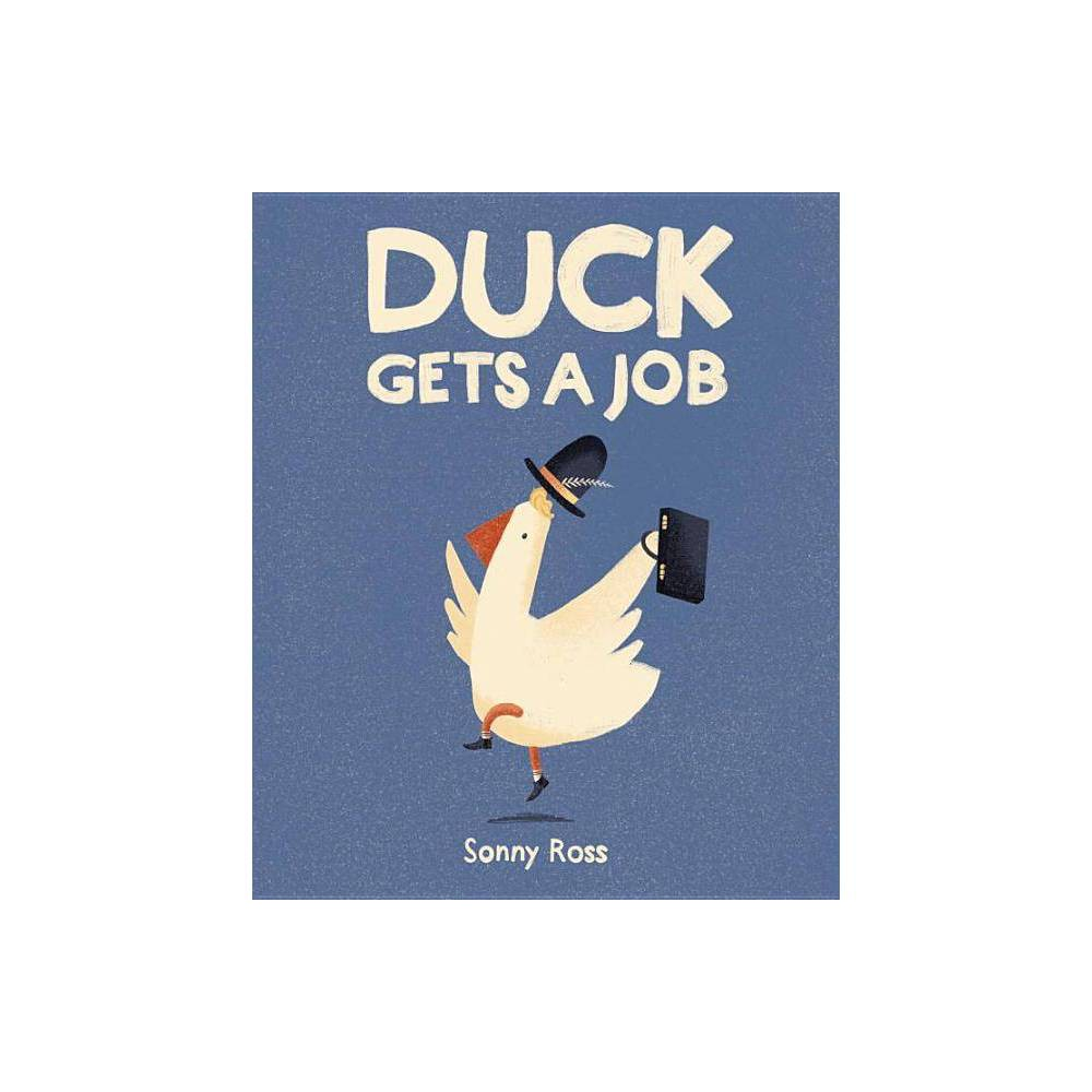 Duck Gets A Job By Sonny Ross Hardcover