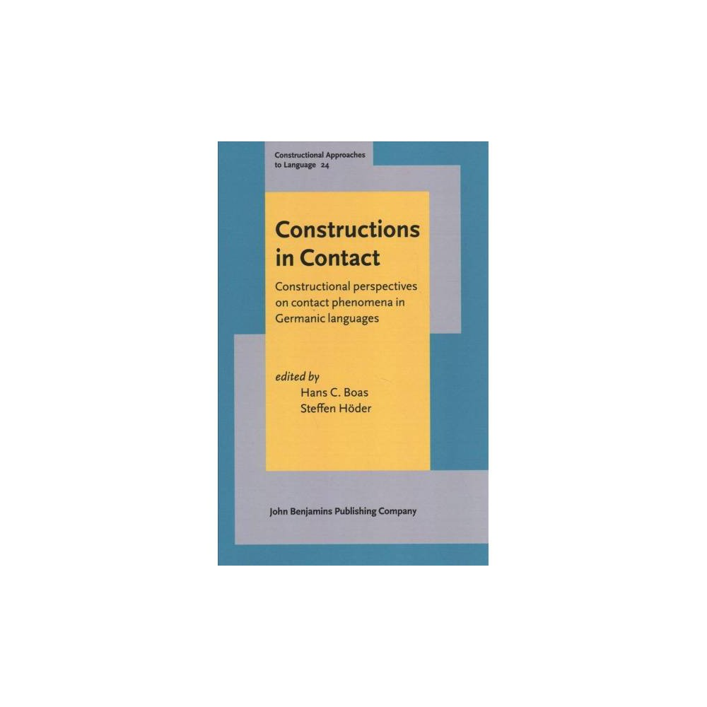 Constructions in Contact : Constructional Perspectives on Contact Phenomena in Germanic Languages