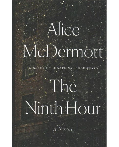 Ninth Hour -  Large Print by Alice McDermott (Hardcover) - image 1 of 1
