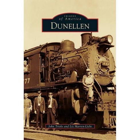 Dunellen - by  John Triolo & Liz Marren-Licht (Hardcover) - image 1 of 1