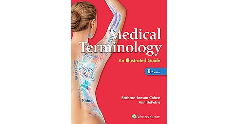 Medical Terminolgy : An Illustrated Guide (Paperback) (Barbara Janson Cohen & R.N. Ann DePetris) - image 1 of 1