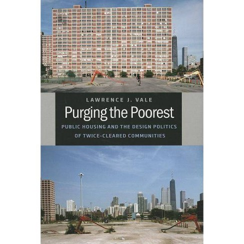Purging the Poorest - (Historical Studies of Urban America) by  Lawrence J Vale (Paperback) - image 1 of 1
