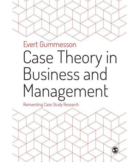 Case Theory in Business and Management : Reinventing Case Study Research -  (Hardcover) - image 1 of 1