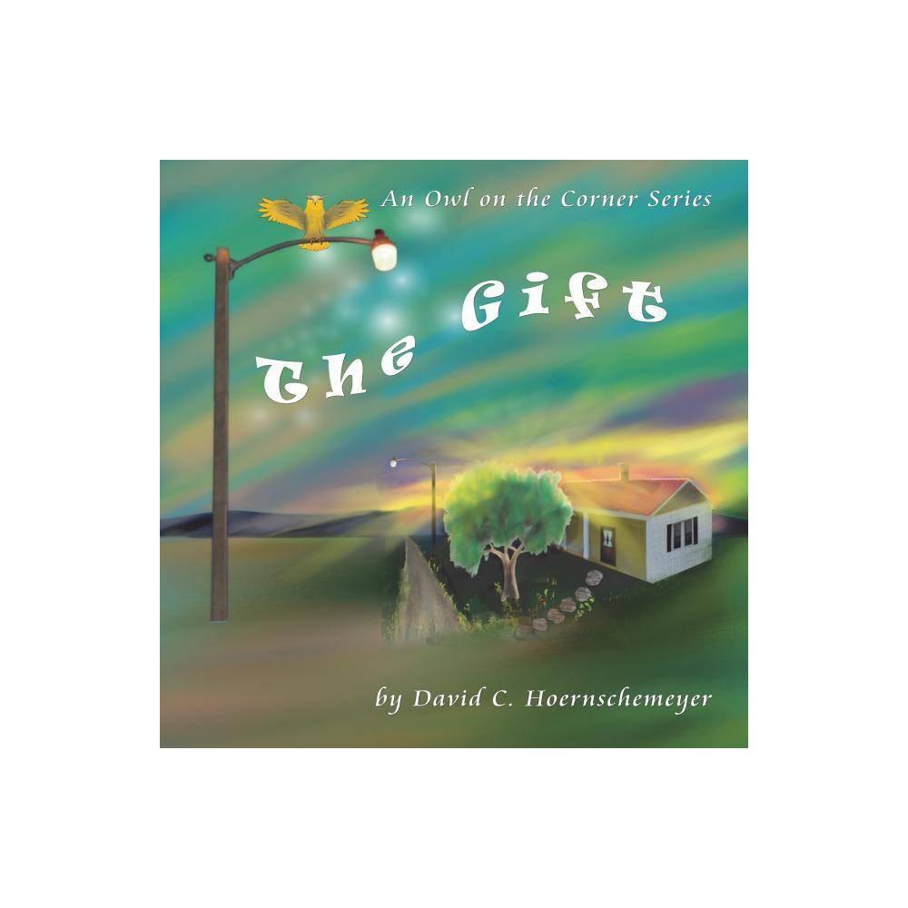 The Gift Owl On The Corner By David C Hoernschemeyer Paperback
