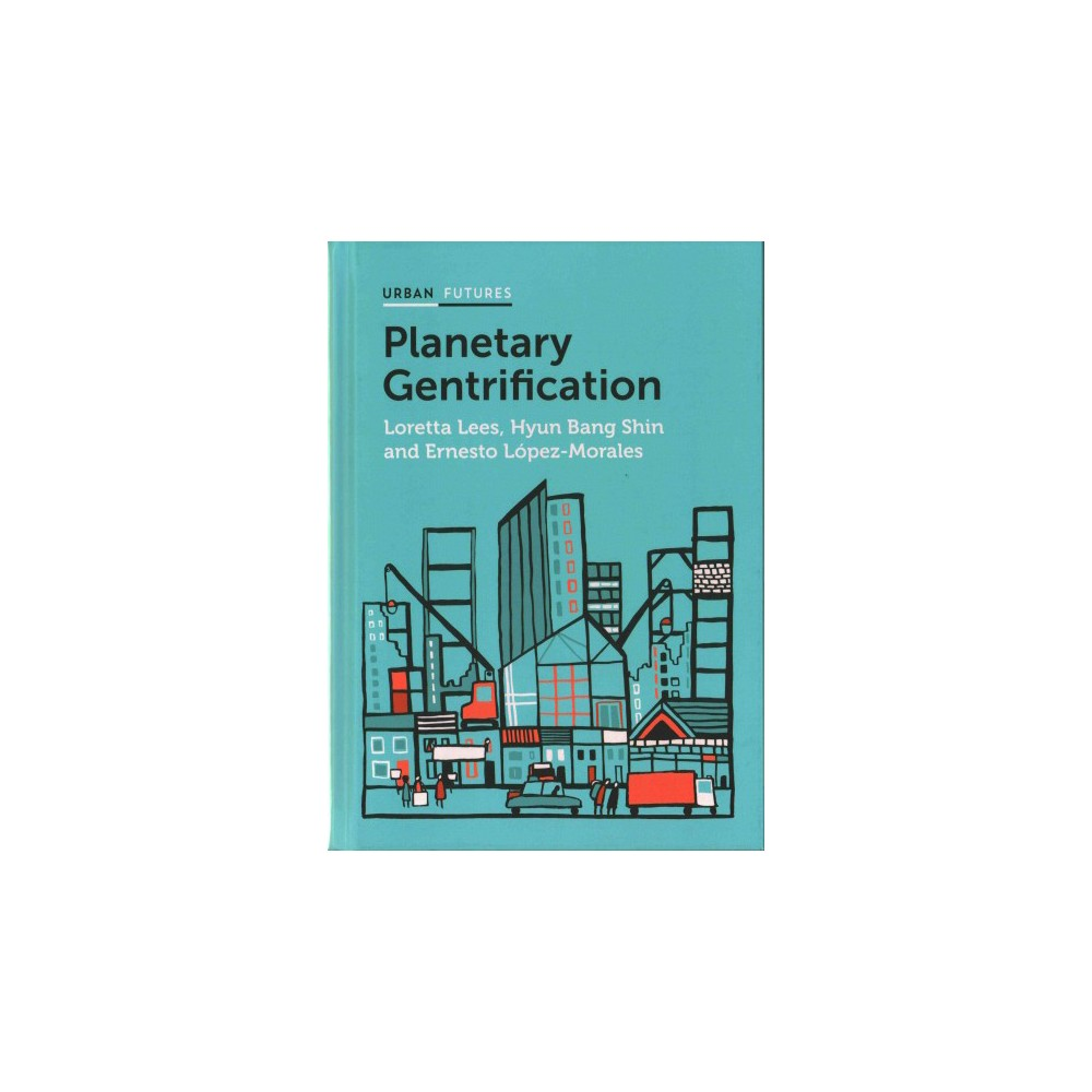 Planetary Gentrification ( Polity Urban Futures) (Hardcover)