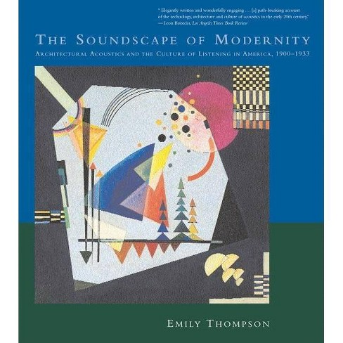 The Soundscape of Modernity - (Mit Press) by  Emily Thompson (Paperback) - image 1 of 1
