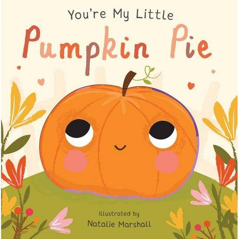 You're My Little Pumpkin Pie -  by Various (Hardcover) - image 1 of 1
